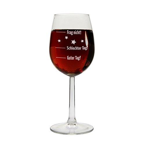 """Designer Weinglas mit Gravur """"Guter Tag - Schlechter Tag - Frag nicht """" + Einzelanfertigung + Made in Germany + Top Qualität"""