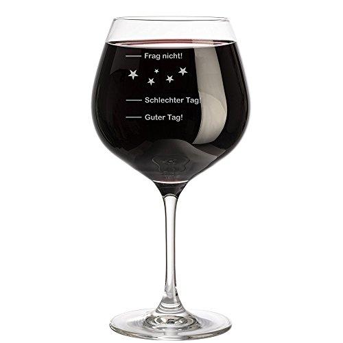 """Weinglas XL 610ml mit Gravur """"Guter Tag - Schlechter Tag - Frag Nicht"""" + Einzelanfertigung + Made in Germany + Premium Qualität"""